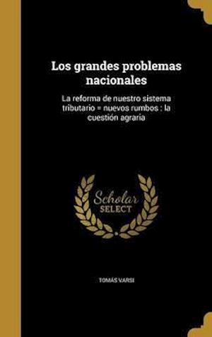 Bog, hardback Los Grandes Problemas Nacionales af Tomas Varsi
