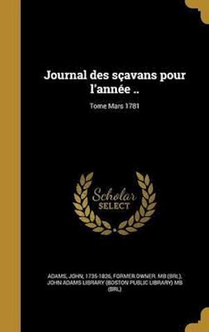 Bog, hardback Journal Des Scavans Pour L'Annee ..; Tome Mars 1781