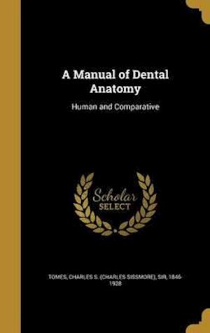 Bog, hardback A Manual of Dental Anatomy