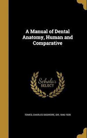 Bog, hardback A Manual of Dental Anatomy, Human and Comparative