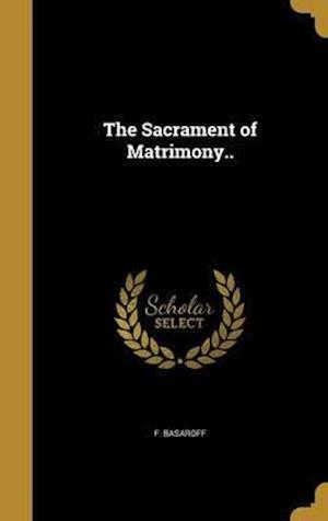 Bog, hardback The Sacrament of Matrimony.. af F. Basaroff