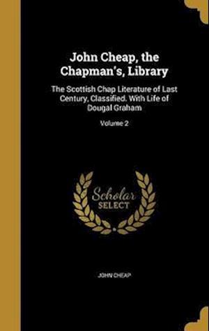 Bog, hardback John Cheap, the Chapman's, Library af John Cheap