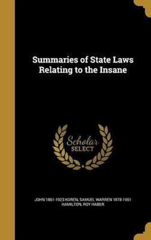 Bog, hardback Summaries of State Laws Relating to the Insane af Samuel Warren 1878-1951 Hamilton, John 1861-1923 Koren, Roy Haber