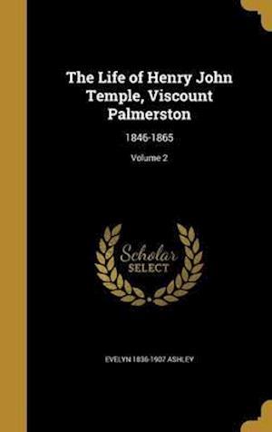 Bog, hardback The Life of Henry John Temple, Viscount Palmerston af Evelyn 1836-1907 Ashley