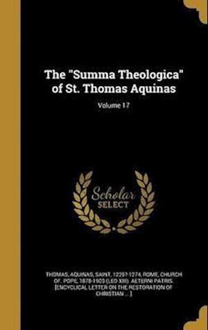Bog, hardback The Summa Theologica of St. Thomas Aquinas; Volume 17