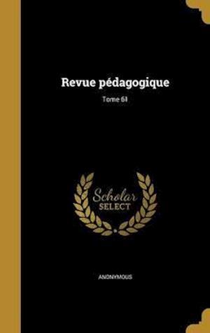 Bog, hardback Revue Pedagogique; Tome 61