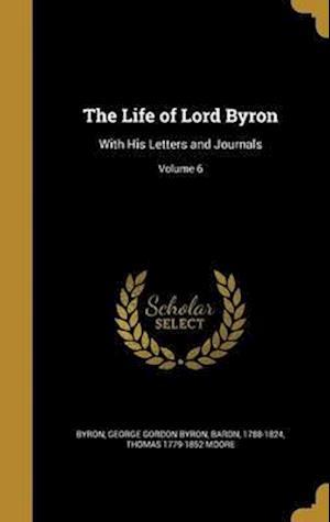 Bog, hardback The Life of Lord Byron af Thomas 1779-1852 Moore