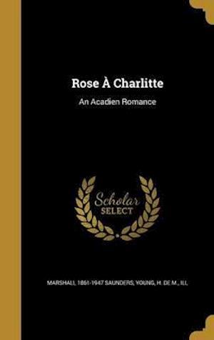 Bog, hardback Rose a Charlitte af Marshall 1861-1947 Saunders