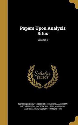 Bog, hardback Papers Upon Analysis Situs; Volume 6 af Robert Lee Moore, Norman Eby Rutt