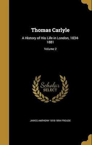 Bog, hardback Thomas Carlyle af James Anthony 1818-1894 Froude