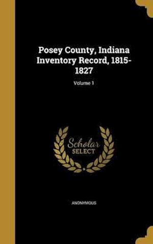 Bog, hardback Posey County, Indiana Inventory Record, 1815-1827; Volume 1