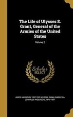 The Life of Ulysses S. Grant, General of the Armies of the United States; Volume 2 af James Harrison 1837-1925 Wilson