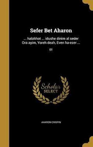 Bog, hardback Sefer Bet Aharon af Aharon Crispin