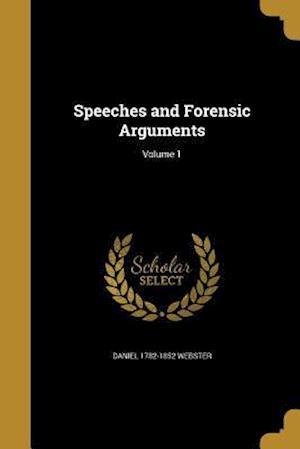 Bog, paperback Speeches and Forensic Arguments; Volume 1 af Daniel 1782-1852 Webster