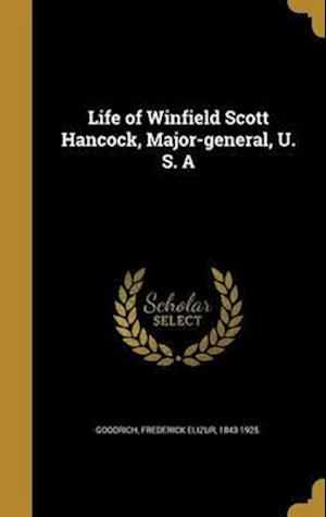 Bog, hardback Life of Winfield Scott Hancock, Major-General, U. S. a
