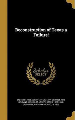 Bog, hardback Reconstruction of Texas a Failure!