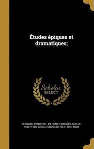 Bog, hardback Etudes Epiques Et Dramatiques;