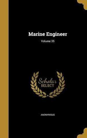 Bog, hardback Marine Engineer; Volume 35