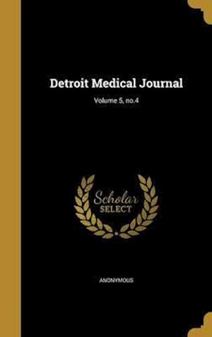 Bog, hardback Detroit Medical Journal; Volume 5, No.4