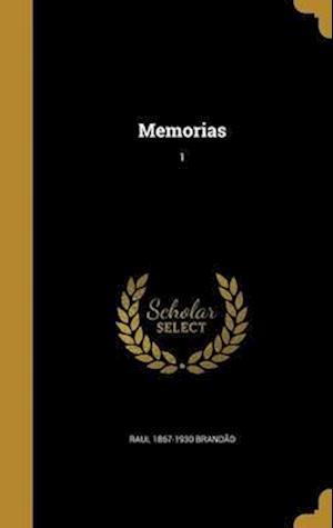 Bog, hardback Memorias; 1 af Raul 1867-1930 Brandao