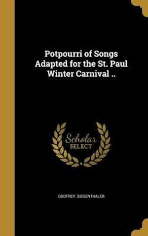 Bog, hardback Potpourri of Songs Adapted for the St. Paul Winter Carnival .. af Godfrey Siegenthaler