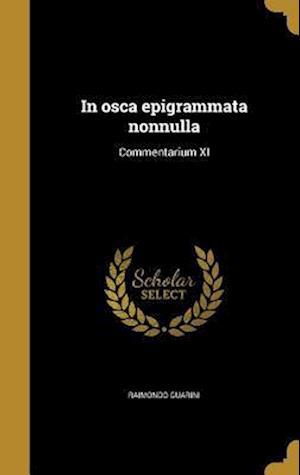 Bog, hardback In Osca Epigrammata Nonnulla af Raimondo Guarini