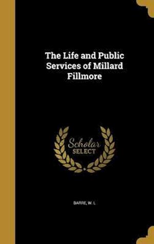 Bog, hardback The Life and Public Services of Millard Fillmore