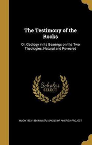 Bog, hardback The Testimony of the Rocks af Hugh 1802-1856 Miller