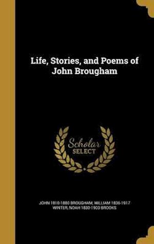 Bog, hardback Life, Stories, and Poems of John Brougham af Noah 1830-1903 Brooks, John 1810-1880 Brougham, William 1836-1917 Winter