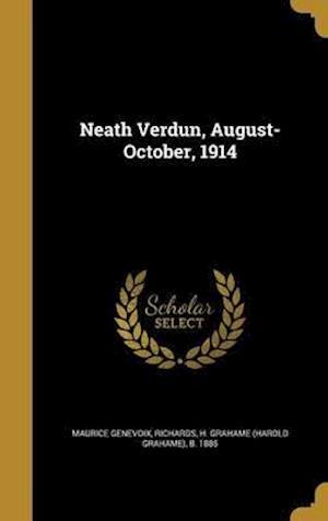 Bog, hardback Neath Verdun, August-October, 1914 af Maurice Genevoix