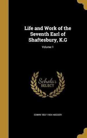 Bog, hardback Life and Work of the Seventh Earl of Shaftesbury, K.G; Volume 1 af Edwin 1837-1904 Hodder
