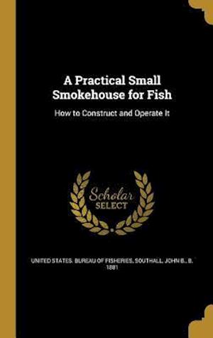 Bog, hardback A Practical Small Smokehouse for Fish