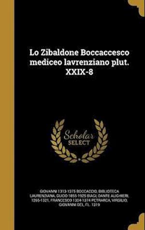 Bog, hardback Lo Zibaldone Boccaccesco Mediceo Lavrenziano Plut. XXIX-8 af Guido 1855-1925 Biagi, Giovanni 1313-1375 Boccaccio
