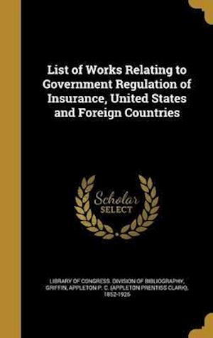 Bog, hardback List of Works Relating to Government Regulation of Insurance, United States and Foreign Countries