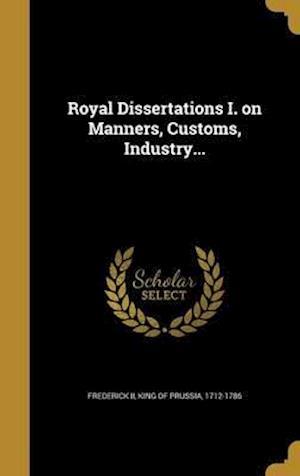Bog, hardback Royal Dissertations I. on Manners, Customs, Industry...