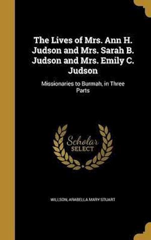 Bog, hardback The Lives of Mrs. Ann H. Judson and Mrs. Sarah B. Judson and Mrs. Emily C. Judson