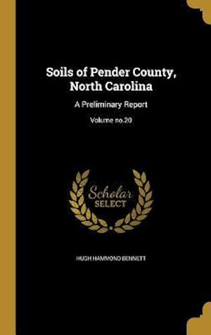 Bog, hardback Soils of Pender County, North Carolina af Hugh Hammond Bennett