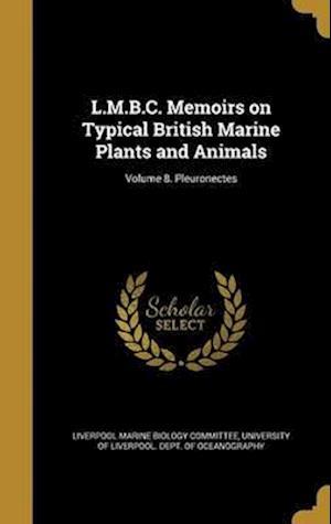 Bog, hardback L.M.B.C. Memoirs on Typical British Marine Plants and Animals; Volume 8. Pleuronectes