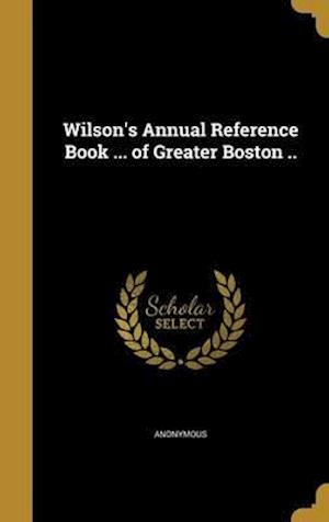 Bog, hardback Wilson's Annual Reference Book ... of Greater Boston ..