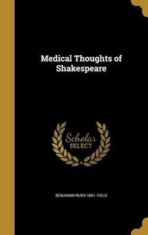 Bog, hardback Medical Thoughts of Shakespeare af Benjamin Rush 1861- Field