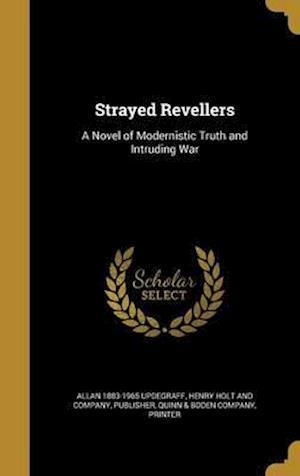 Bog, hardback Strayed Revellers af Allan 1883-1965 Updegraff
