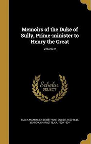 Bog, hardback Memoirs of the Duke of Sully, Prime-Minister to Henry the Great; Volume 2