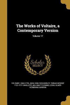 Bog, paperback The Works of Voltaire, a Contemporary Version; Volume 17 af John 1838-1923 Morley, Tobias George 1721-1771 Smollett
