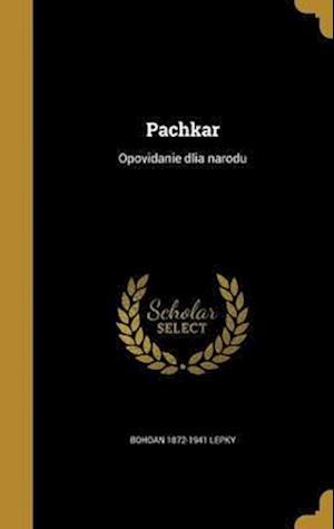 Bog, hardback Pachkar af Bohdan 1872-1941 Lepky
