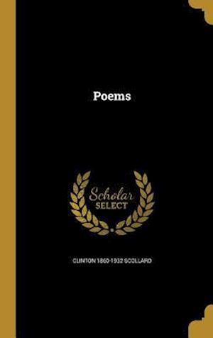 Bog, hardback Poems af Clinton 1860-1932 Scollard