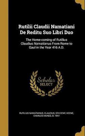 Bog, hardback Rutilii Claudii Namatiani de Reditu Suo Libri Duo