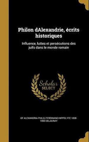 Bog, hardback Philon Dalexandrie, Ecrits Historiques af Ferdinand Hippolyte 1838-1890 Delaunay, of Alexandria Philo