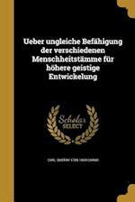 Ueber Ungleiche Befahigung Der Verschiedenen Menschheitstamme Fur Hohere Geistige Entwickelung af Carl Gustav 1789-1869 Carus