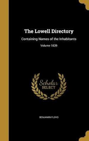 Bog, hardback The Lowell Directory af Benjamin Floyd