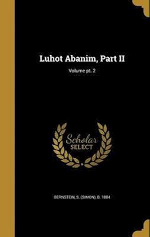 Bog, hardback Luhot Abanim, Part II; Volume PT. 2